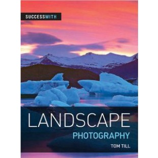 Success With Landscape Photography