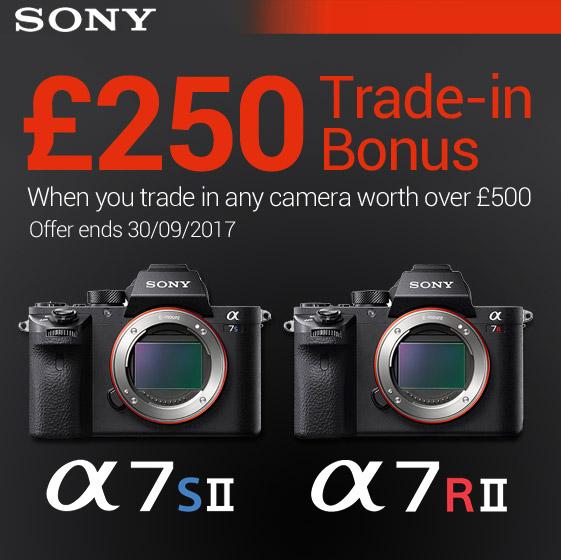 Sony A7R MKII & A7S MKII £250 PX bonus - ends 30/09/17